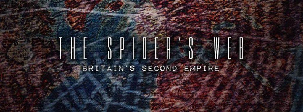 The Spider's Web: Britain's Second Empire